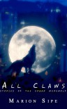 All Claws: Stories of the Urban Werewolf - Marion Sipe