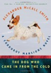 The Dog Who Came in from the Cold: A Corduroy Mansions Novel - Alexander McCall Smith
