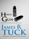 HIRED GUN (Culvert City Crime Files) - James R. Tuck