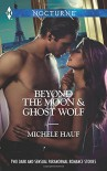 Beyond the Moon and Ghost Wolf (Harlequin ThemesHarlequin Nocturne) - Michele Hauf
