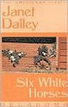 Six White Horses: Oklahoma - Janet Dailey