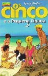 Os Cinco e a Pequena Cigana (Os Cinco, #9) - Enid Blyton