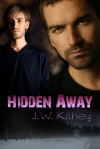 Hidden Away - J.W. Kilhey