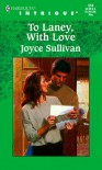 To Laney, With Love - Joyce Sullivan