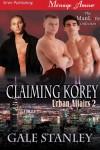 Claiming Korey [Urban Affairs 2] (Siren Publising Menage Amour ManLove) - Gale Stanley