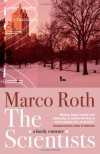The Scientists: A Family Romance. by Marco Roth - Marco Roth