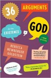 36 Arguments for the Existence of God: A Work of Fiction - Rebecca Goldstein