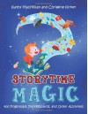 Storytime Magic: 400 Fingerplays, Flannelboards, and Other Activities - Kathy MacMillan, Christine Kirker