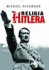 Religia Hitlera - Michael Hesemann