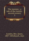 The Mummy!: A Tale of the Twenty-Second Century - Jane Loudon