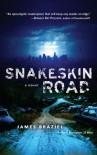 Snakeskin Road: A Novel - James Braziel