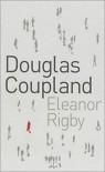 Eleanor Rigby - Douglas Coupland