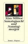 Samstagnacht und Sonntagmorgen - Alan Sillitoe