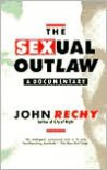 The Sexual Outlaw: A Documentary (Rechy, John) - John Rechy