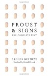 Proust and Signs: The Complete Text - Gilles Deleuze