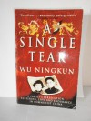 A Single Tear: A Family's Persecution, Suffering, Love and Endurance in Communist China - Wu Ningkun;Li Yikai