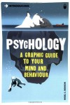 Psychology: A Graphic Guide to Your Mind & Behaviour (Introducing...) - Nigel C. Benson