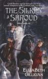 The Silken Shroud: Book 2 Of The Silken Magic Series - Elizabeth Gilligan