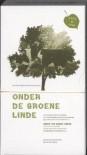 Onder de groene linde: 163 verhalende liederen uit de mondelinge overlevering - Louis Peter Grijp, Ineke van Beersum
