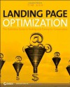 Landing Page Optimization: The Definitive Guide to Testing and Tuning for Conversions - Tim Ash