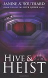 Hive & Heist (The Hive Queen Saga) (Volume 2) - Janine A. Southard