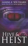 Hive & Heist (The Hive Queen Saga) (Volume 2) - Janine A. Southard