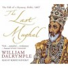 The Last Mughal - William Dalrymple, Robert Bathurst