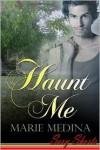 Haunt Me - Marie Medina