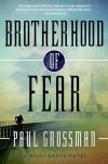 Brotherhood of Fear: A Willi Kraus Novel - Paul Grossman