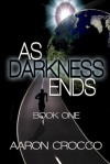 As Darkness Ends - Aaron Crocco