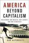 America Beyond Capitalism - Gar Alperovitz