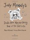 Judy Moody's Double-Rare Way-Not-Boring Book of Fun Stuff to Do - Megan McDonald, Peter H. Reynolds