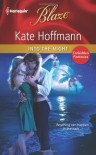 Into the Night (Harlequin Blaze) - Kate Hoffmann