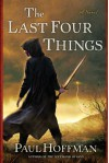 The Last Four Things - Paul  Hoffman