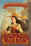 A Tale of Two Castles - Gail Carson Levine, Greg Call