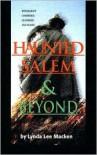 Haunted Salem and Beyond - Lynda Lee Lee Macken