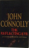 The Reflecting Eye - John Connolly