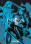 Dogs, Vol. 8 - Shirow Miwa