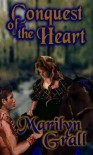 Conquest of the Heart - Marilyn Grall