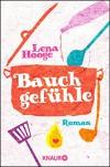 Bauchgefühle: Roman - Lena Hooge