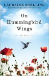 On Hummingbird Wings - Lauraine Snelling