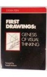 First Drawings: Genesis of Visual Thinking - Sylvia Fein, Rudolf Arnheim