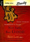 Not Safe, But Good: Short Stories Sharpened by Faith - Bret Lott, Jon Gauger