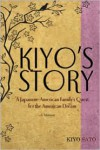 Kiyo's Story: A Japanese-American Family's Quest for the American Dream - Kiyo Sato