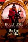Der Flug der Falken - Holly Lisle