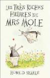 Les Tres Riches Heures de Mrs Mole - Ronald Searle