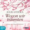 Wovon wir träumten: Das Taschenhörbuch: Ungekürzte Lesung - Julie Otsuka