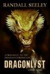 Dragonlyst: A Short Novel - Randall Seeley