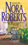 With Open Arms: Song of the West / Her Mother's Keeper - Nora Roberts