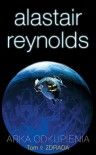 Arka odkupienia t.1: Zdrada - Alastair Reynolds